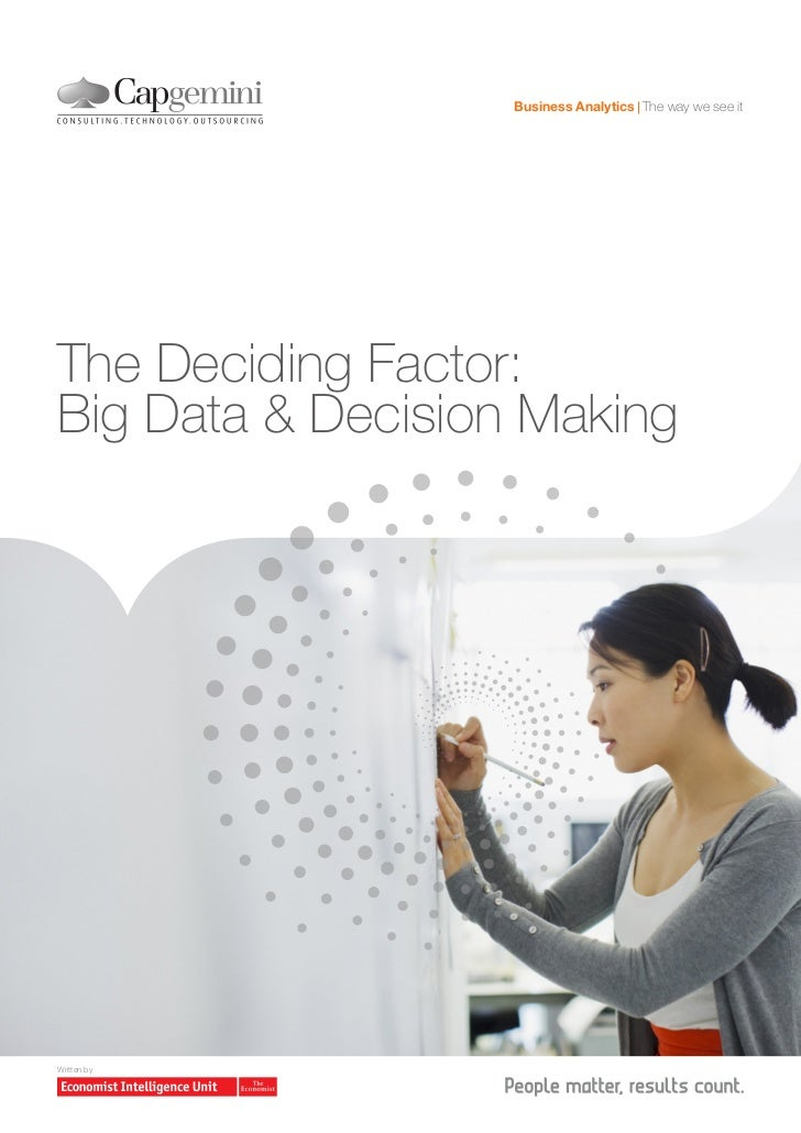 Business Analytics The way we see itThe Deciding Factor:Big Data & Decision MakingWritten by