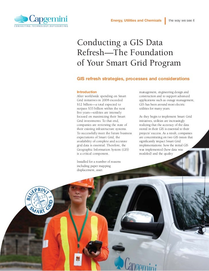 Energy, Utilities and Chemicals         the way we see itConducting a GIS DataRefresh—The Foundationof Your Smart Grid Pro...