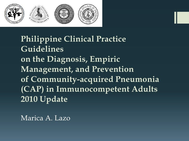 Philippine Clinical PracticeGuidelineson the Diagnosis, EmpiricManagement, and Preventionof Community-acquired Pneumonia(C...