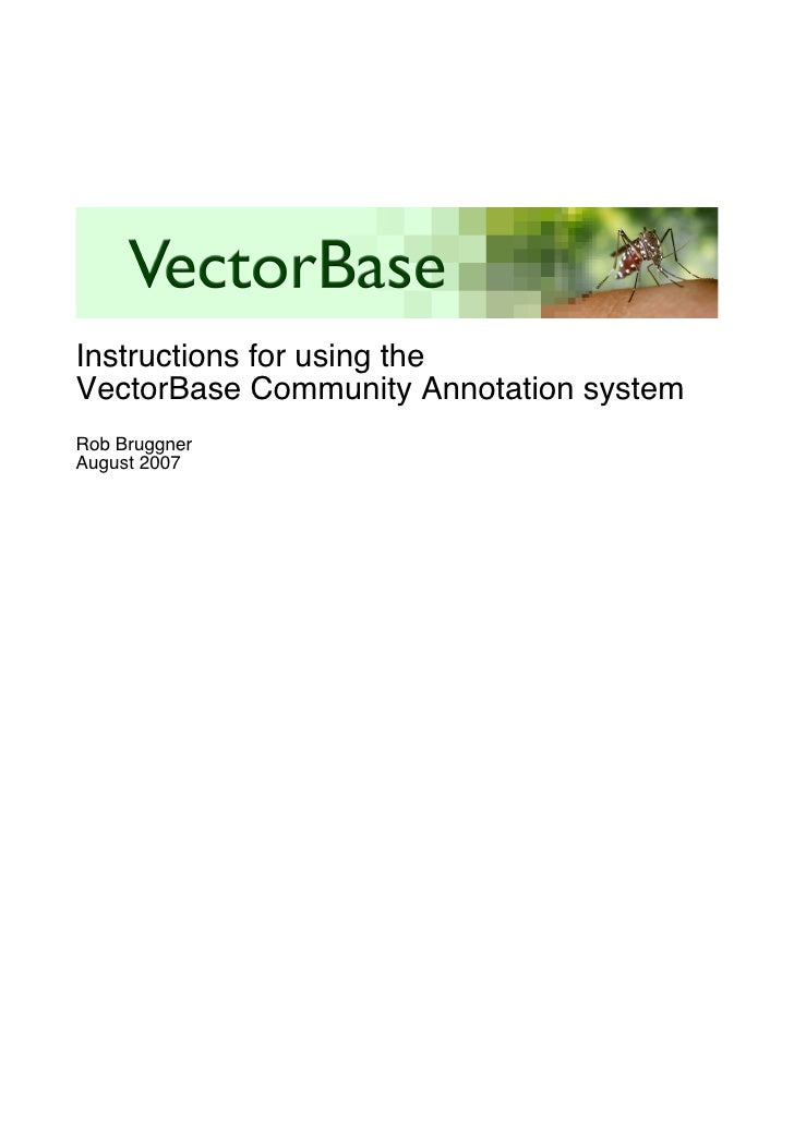 Instructions for using the VectorBase Community Annotation system Rob Bruggner August 2007
