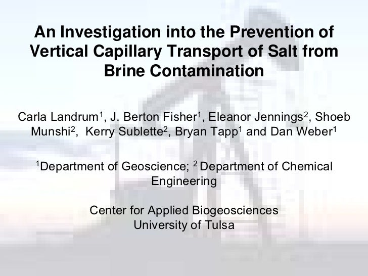 An Investigation into the Prevention of   Vertical Capillary Transport of Salt from             Brine Contamination  Carla...