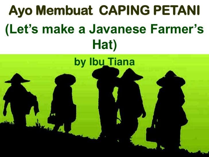 Ayo Membuat CAPING PETANI(Let's make a Javanese Farmer's              Hat)          by Ibu Tiana
