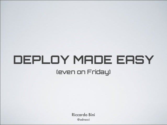 Deploy made easy (even on Friday)