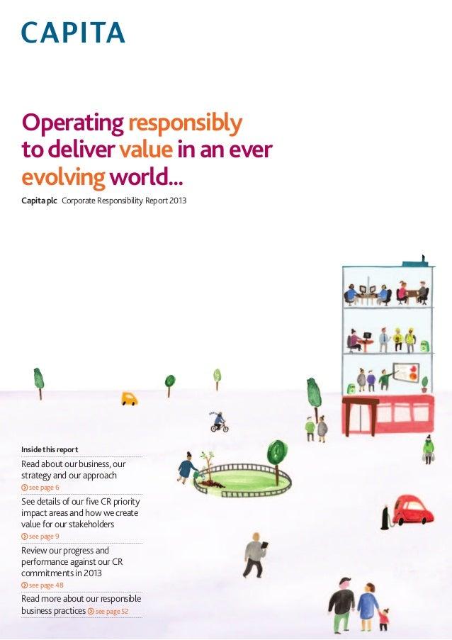 Operatingresponsibly todelivervalueinanever evolvingworld... Capita plc Corporate Responsibility Report 2013 Inside this ...