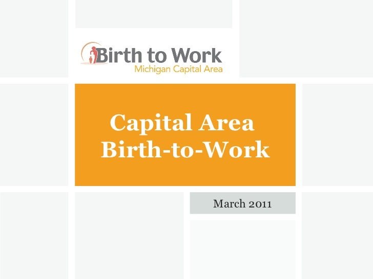 Capital Area  Birth-to-Work March 2011