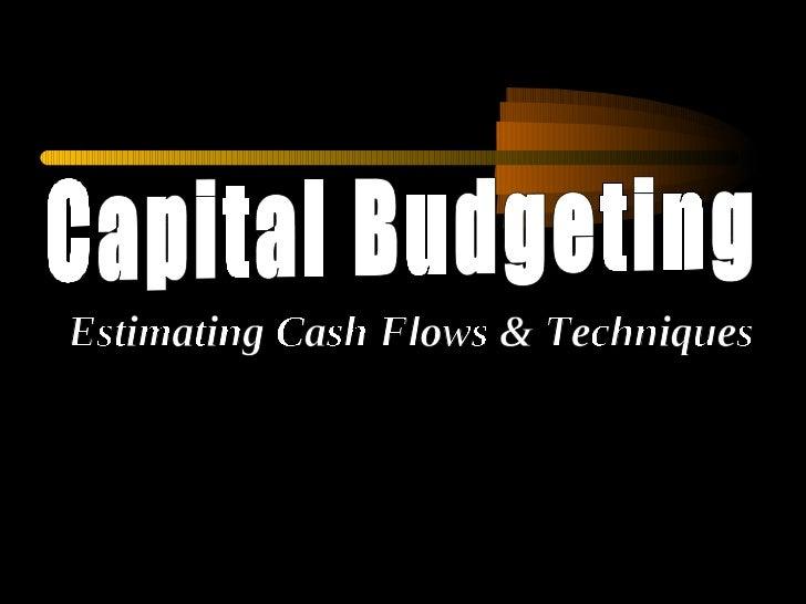 Capital Budgeting Estimating Cash Flows & Techniques
