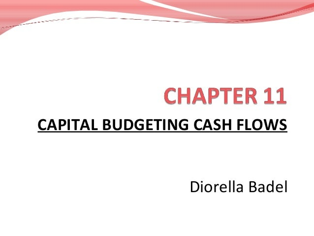 CAPITAL BUDGETING CASH FLOWS Diorella Badel