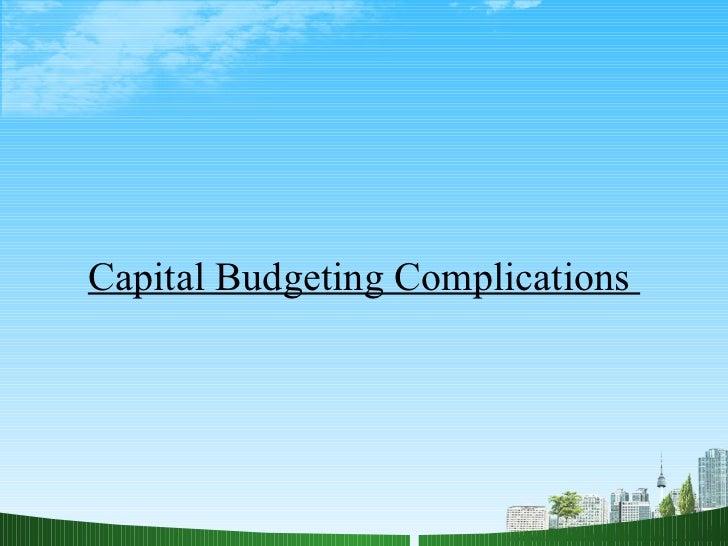 Capital Budgeting Complications