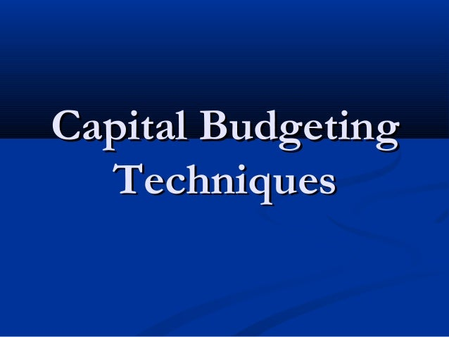 a survey of capital budgeting methods Capital budgeting for green projects has become important in both academia and   will argue that the capital-budgeting methods for green programs need to   managing the resource allocation process: a study of corporate planning and.