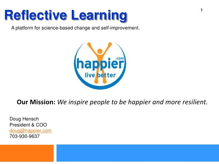 1<br />Reflective Learning<br />A platform for science-based change and self-improvement.<br />Our Mission: We inspire peo...