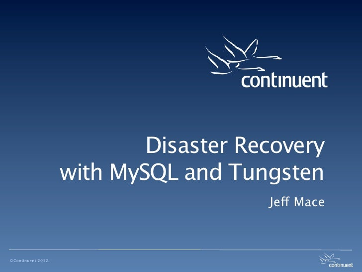 Disaster Recovery with MySQL and Tungsten