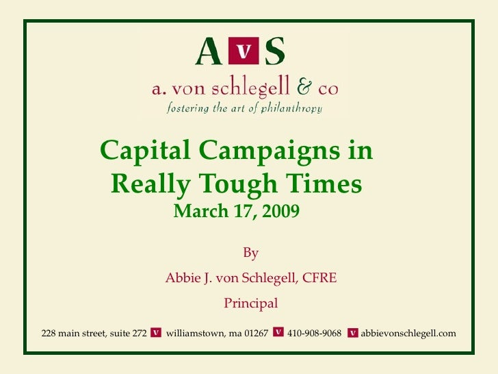 Capital Campaigns in                Really Tough Times                               March 17, 2009                       ...
