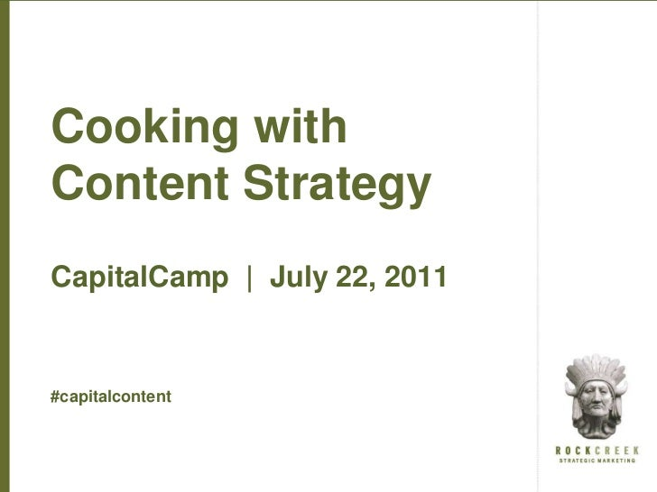 Cooking with Content Strategy<br />CapitalCamp  |  July 22, 2011<br />#capitalcontent<br />