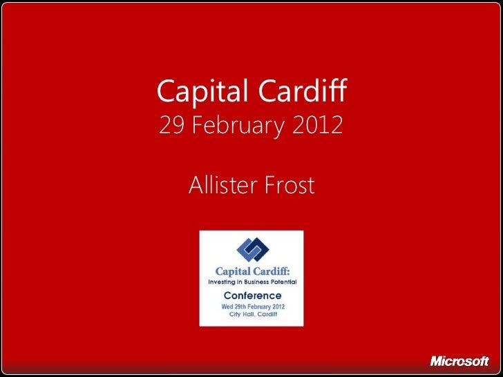 Capital Cardiff Keynote - 29 Feb 2012