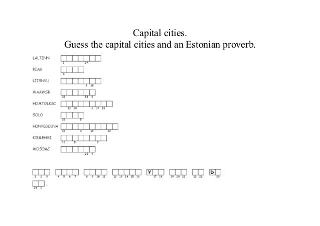 Capital cities. Guess the capital cities and an Estonian proverb.