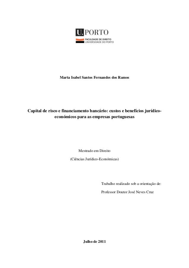 Marta Isabel Santos Fernandes dos Ramos Capital de risco e financiamento bancário: custos e benefícios jurídico- económico...