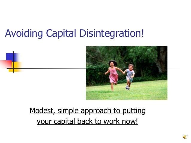 Capital disintegration