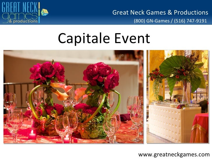 Great Neck Games & Productions              (800) GN-Games / (516) 747-9191Capitale Event                www.greatneckgame...