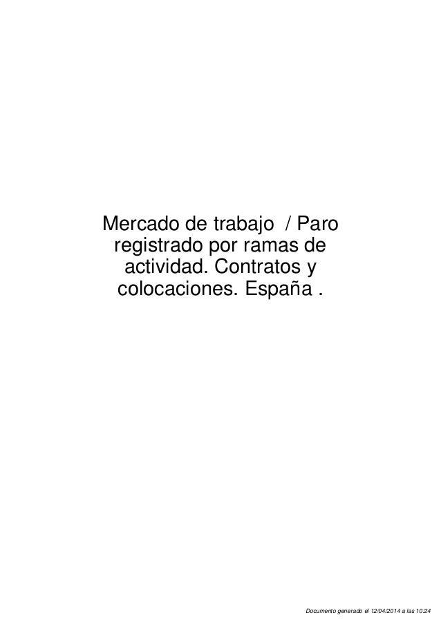 Mercado de trabajo / Paro registrado por ramas de actividad. Contratos y colocaciones. España . Documento generado el 12/0...