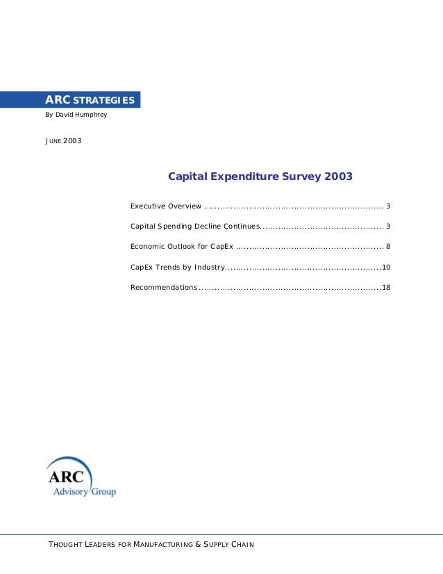 By David Humphrey ARC STRATEGIES JUNE 2003 Capital Expenditure Survey 2003 Executive Overview ...............................