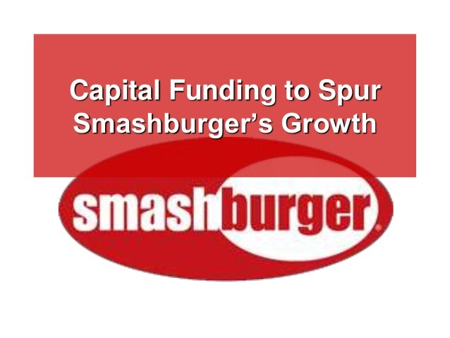 Capital Funding to Spur Smashburger's Growth