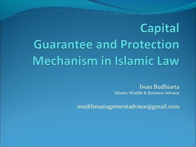 Capital Guarantee & Protection Mechanism in Islamic Law
