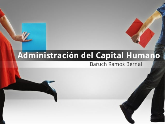 Administración del Capital Humano                Baruch Ramos Bernal
