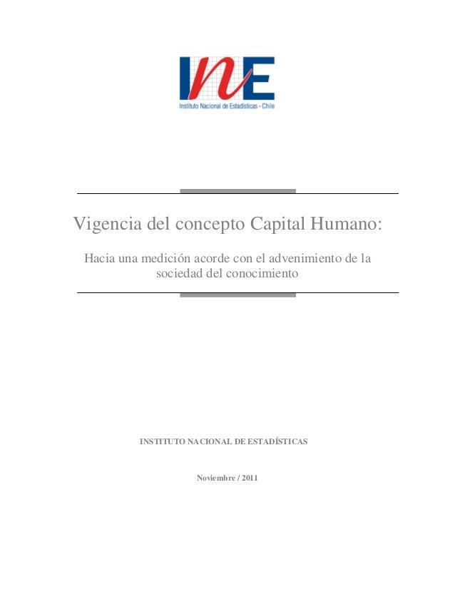 Vigencia del concepto Capital Humano: Hacia una medición acorde con el advenimiento de la             sociedad del conocim...
