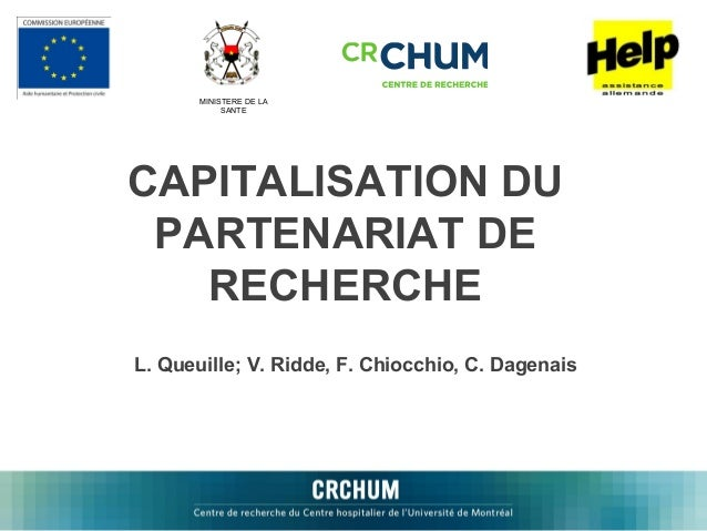 MINISTERE DE LA            SANTECAPITALISATION DU PARTENARIAT DE   RECHERCHEL. Queuille; V. Ridde, F. Chiocchio, C. Dagenais