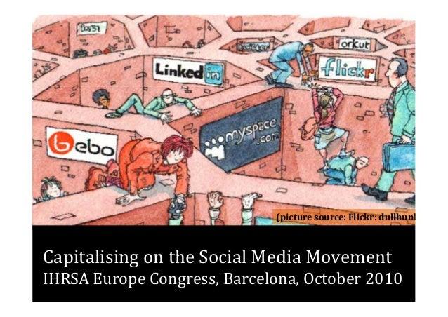 Capitalising on the social media movement  - IHRSA European Congress October 2010