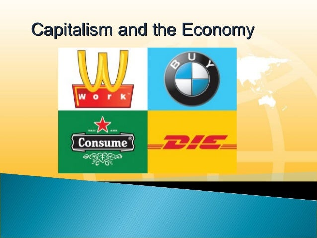 Capitalism and the EconomyCapitalism and the Economy