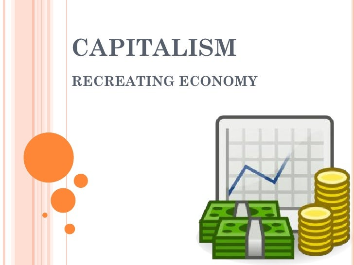 CAPITALISMRECREATING ECONOMY