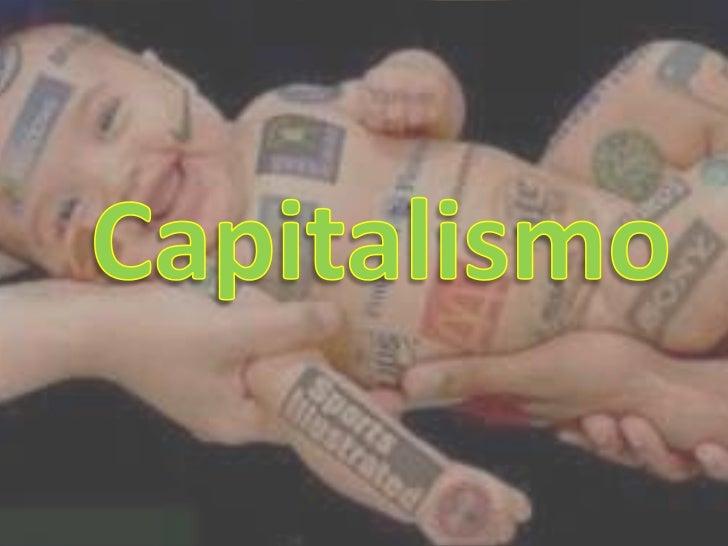 """• La DRAE define el  capitalismo como: """"Régimen  económico fundado en el  predominio del capital como  elemento de producc..."""