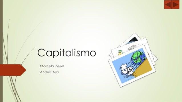 Capitalismo Marcela Reyes Andrés Aya