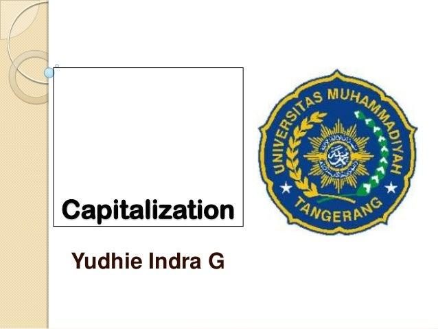 CapitalizationYudhie Indra G