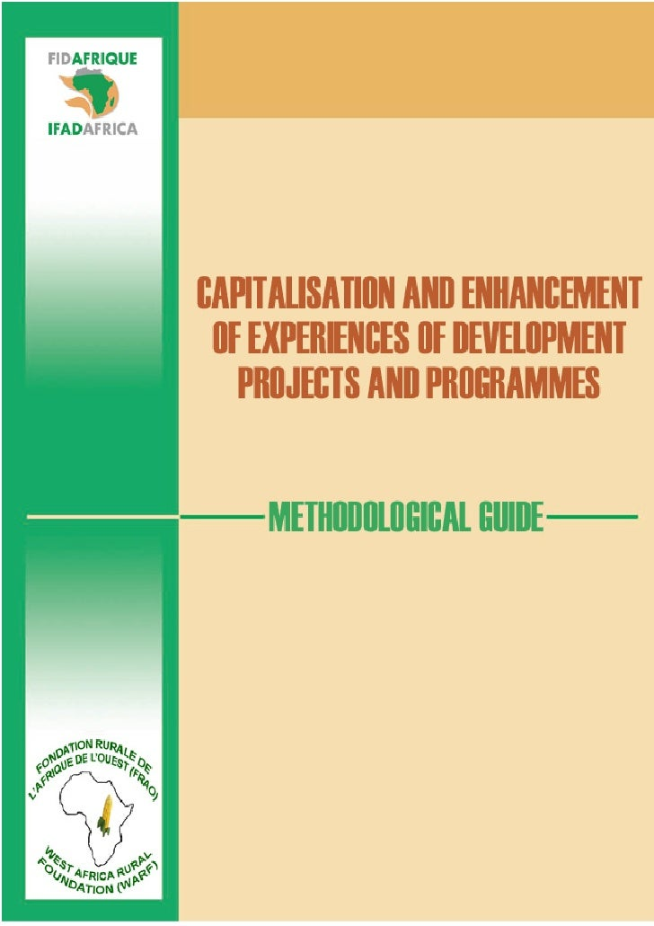 Capitalisation & Enhancement of Experiences of Development Projects and Programmes - Methodological Guide
