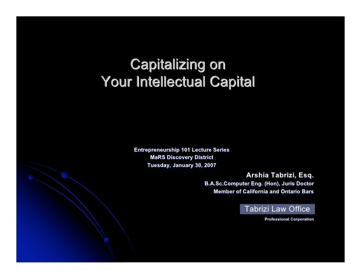 Capitalizing on Your Intellectual Capital         Entrepreneurship 101 Lecture Series            MaRS Discovery District  ...