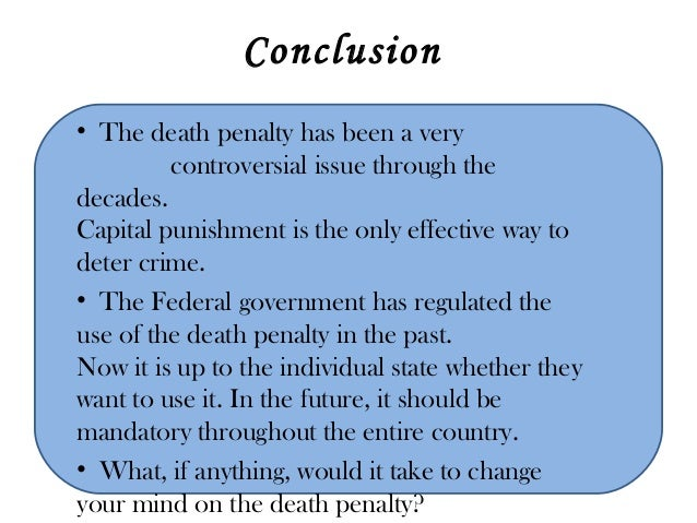pro capital punishment essay conclusion Disclaimer: free essays on ethics and law posted on this site were donated by anonymous users and are provided for informational use only the free ethics and law research paper (pros and cons of capital punishment essay) presented on this page should not be viewed as a sample of our on-line writing serviceif you need fresh and.