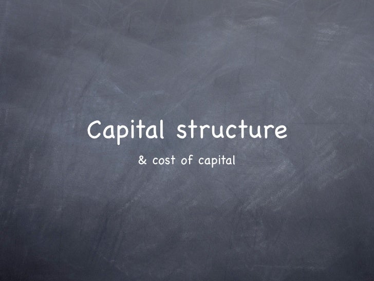 Capital structure     & cost of capital