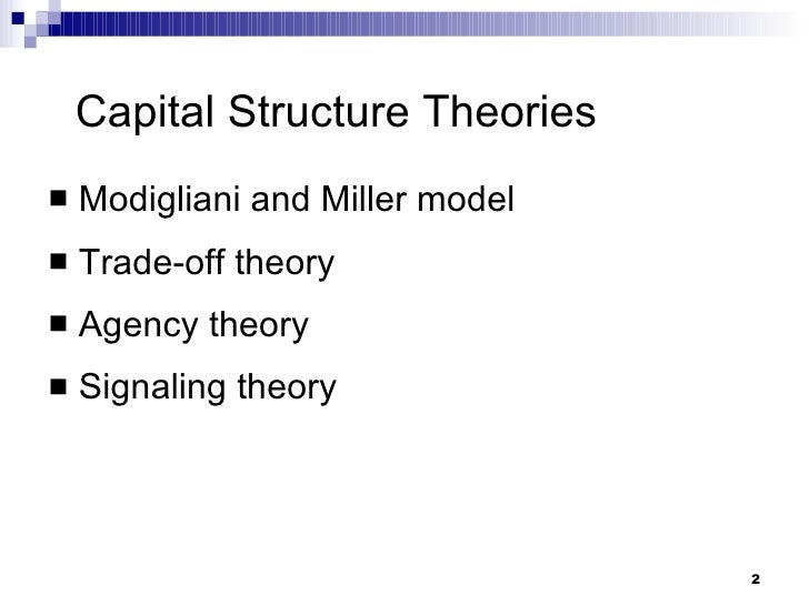 signalling theory of capital structure Two theories on capital structure changes considered relevant in guiding this  study are signaling theory and pecking order theory the study specifically tested .