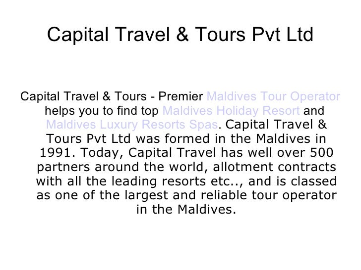 Capital Travel & Tours Pvt Ltd Capital Travel & Tours - Premier Maldives Tour Operator helps you to find top Maldives Holi...