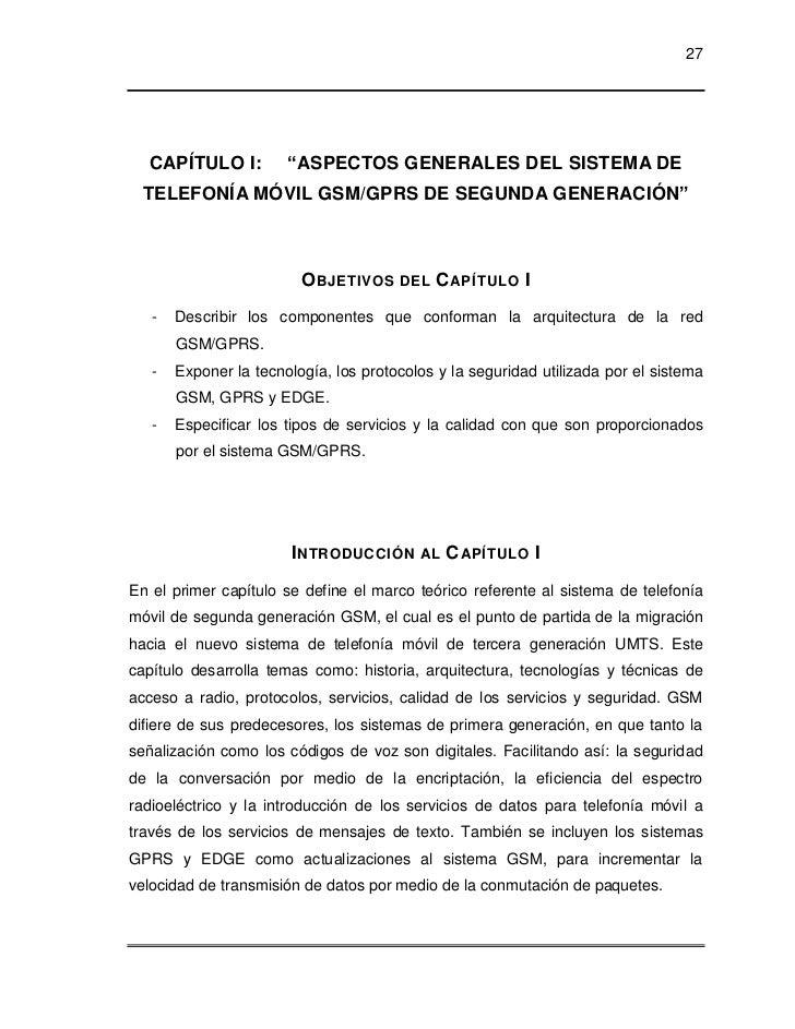 """27  CAPÍTULO I:          """"ASPECTOS GENERALES DEL SISTEMA DE TELEFONÍA MÓVIL GSM/GPRS DE SEGUNDA GENERACIÓN""""               ..."""