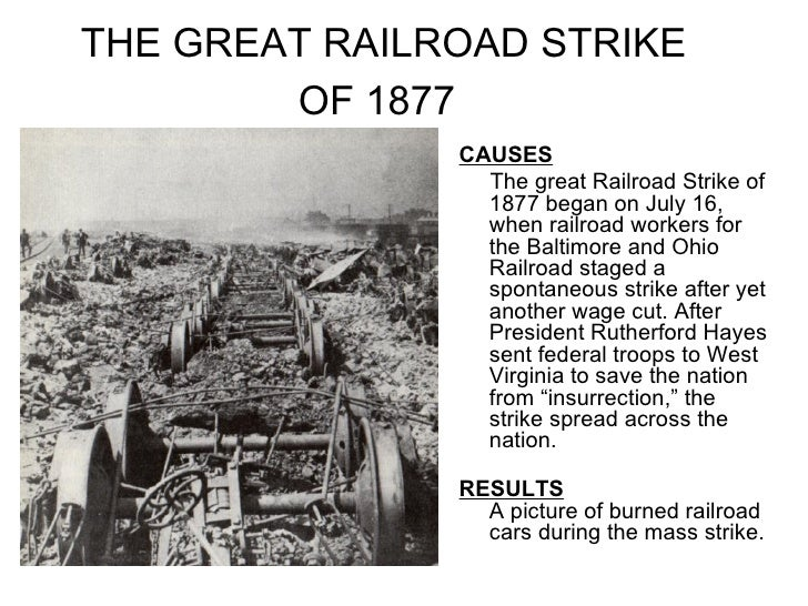 great strike of 1877 Starting on july 16, the great railroad strike of 1877 began in martinsburg, west virginia, spread quickly throughout the nation, and reached pennsylvania on july 19.