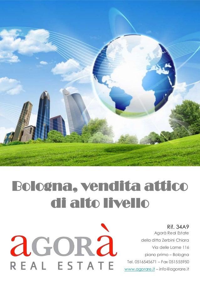 Bologna, vendita attico di alto livello Rif. 34A9 Agorà Real Estate della ditta Zerbini Chiara Via delle Lame 116 piano pr...