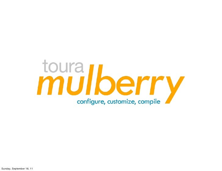 Introducing Mulberry