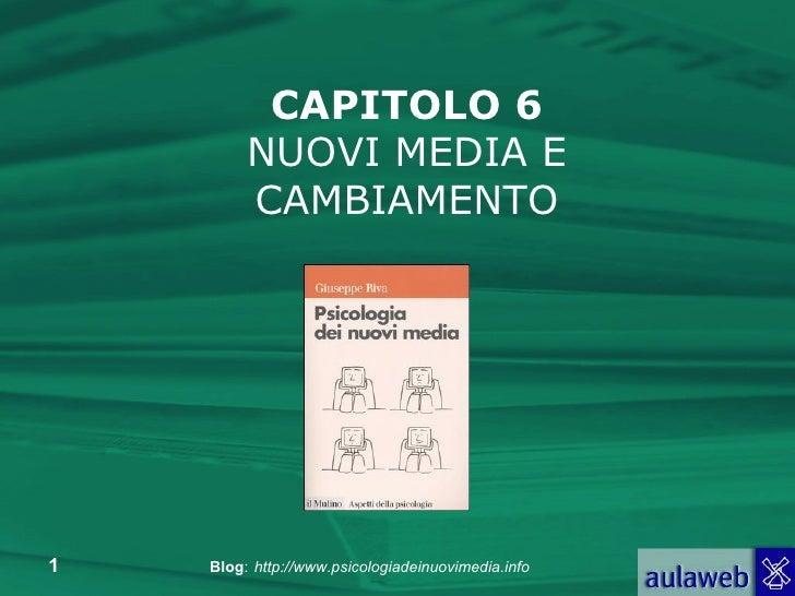 CAPITOLO 6 NUOVI MEDIA E CAMBIAMENTO