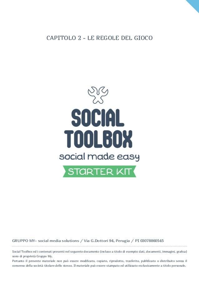 GRUPPO MY- social media solutions / Via G.Dottori 94, Perugia / PI 03078860545 Social Toolbox ed i contenuti presenti nel ...