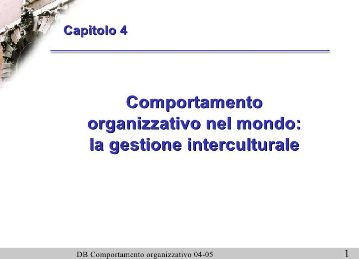 Comportamento organizzativo nel mondo: la gestione interculturale Capitolo 4