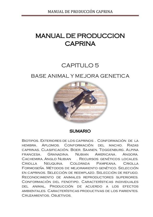 MANUAL DE PRODUCCIÓN CAPRINAMANUAL DE PRODUCCIONCAPRINACAPITULO 5BASE ANIMAL Y MEJORA GENETICASUMARIOBiotipos. Exteriores ...