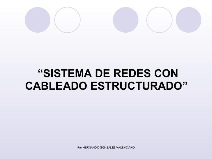 """"""" SISTEMA DE REDES CON CABLEADO ESTRUCTURADO"""""""